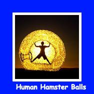 Human Hamster Balls